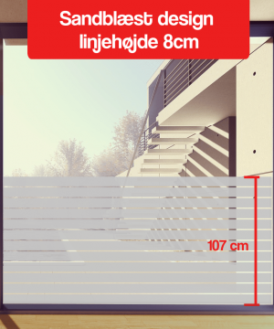 Sandblæst design linjehøjde 8-cm 110cm